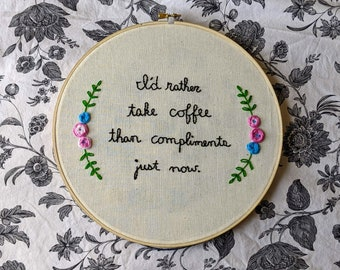 Embroidered Hoop Art - Louisa May Alcott Little Women Literary Quote Coffee Lover's Hand Embroidery on a 10-inch Hoop with Floral Detail