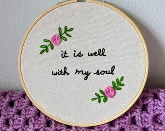 """Embroidered Hoop Art - """"It Is Well With My Soul"""" Horatio Spafford Christian Hymn Lyrics Wall Hanging Scripture Art Faith Encouragement Gift"""