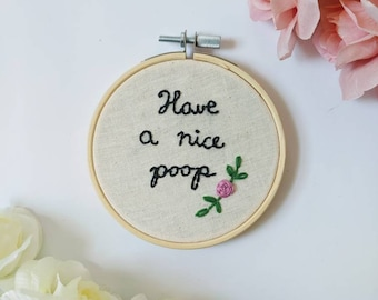 """Embroidered Hoop Art - """"Have a Nice Poop"""" Bathroom Home Decor Wall Hanging 4 inch Embroidery Hoop with Floral Detail"""