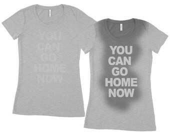 55be9033 You can go home now T shirt Gym Workout Fitness sweat activated Women's  Shirt