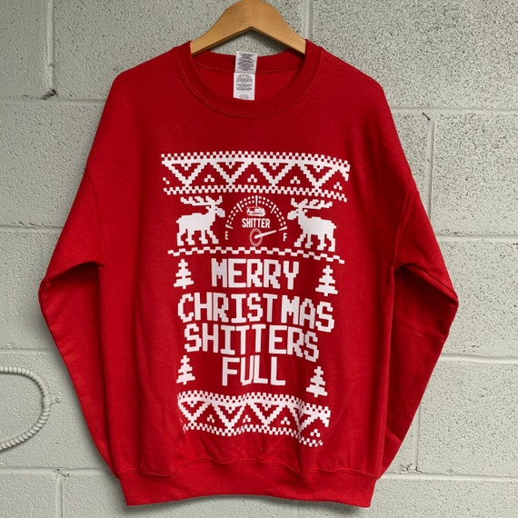 Merry Christmas Shitters Full Christmas Sweatshirt Red Etsy