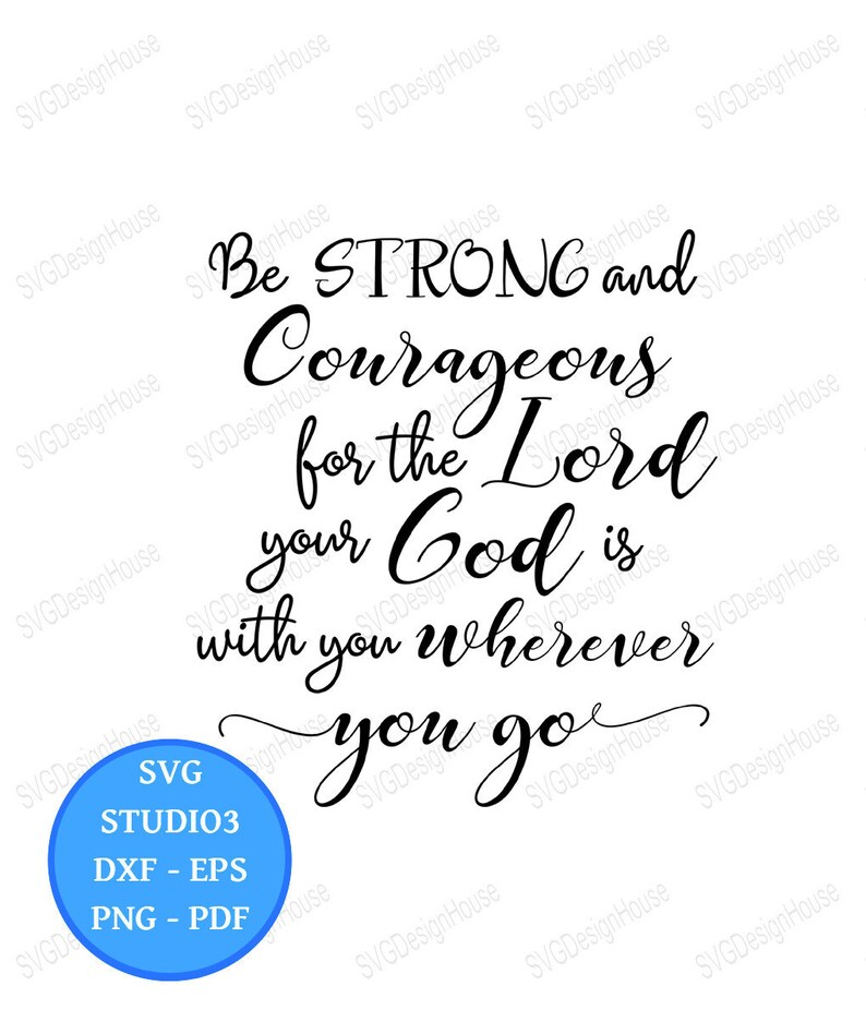 Be Strong and Courageous svg, Christian, Bible Verse svg, Joshua 1:9,  Scripture svg, Studio3, Dxf, Png, Pdf & Eps Cricut, #0072
