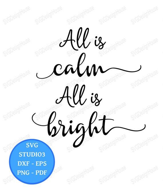 All Is Calm All Is Bright Svg Christmas Svg Dxf Png Eps Etsy