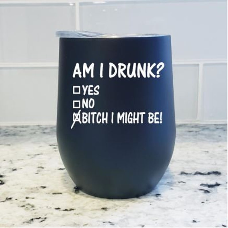 97b61ea64d8 Am I Drunk? Wine Tumbler,Stainless Steel Stemless Wine Tumbler,Personalized  wine glass,Custom wine tumbler,Funny Wine Tumbler,Custom Glass