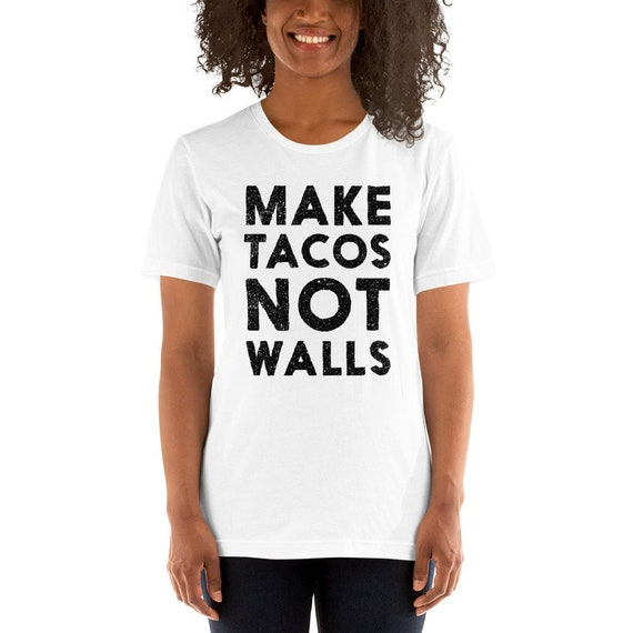 Tacos Not Walls Muscle Shirt Funny Political Mexican Pro Immigration Sleeveless