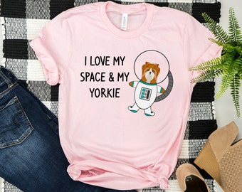 600f83a2d Yorkie Space Dog Shirt, I Love my Space and Yorkie, Yorkie Mom, Astrology  Gift, Yorkie Lover Gift, Dog Owner Tee, Yorkshire Dad Shirt