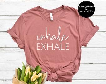 Inhale Exhale Shirt | Yoga Shirt | Inhale Exhale Tee | Mindfulness | Mindfulness Shirt | Meditation | Meditation Shirt | Breathe