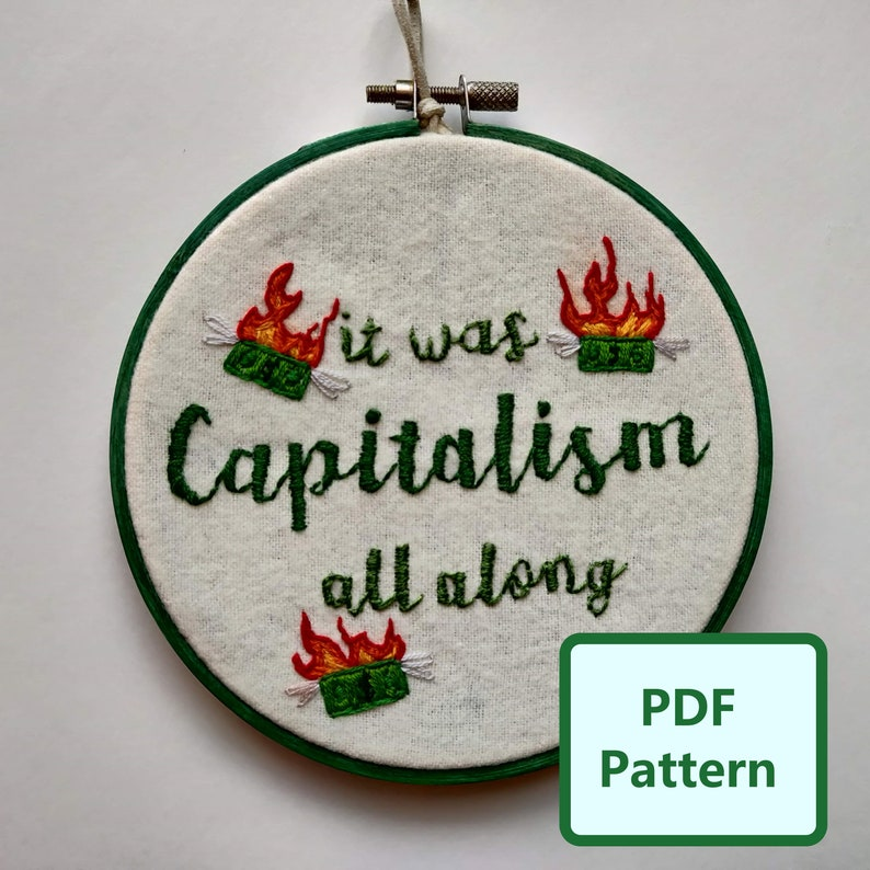 it was Capitalism all along Hand Embroidery Pattern