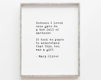 Someone I loved once gave me a box full of darkness Mary Oliver quote print, typewriter style posters, printable art, wall art home decor