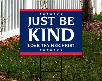 """Just Be Kind Yard Sign 18"""" x 12"""" - Coroplast Visible Text Long Lasting Rust Free Love Thy Neighbor Yard Sign with Metal H-Stake"""