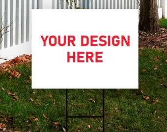 """Custom Design Yard Sign 18"""" x 12"""" - Coroplast Visible Text Long Lasting Rust Free Custom Upload Your Own Design Yard Sign with Metal H-Stake"""