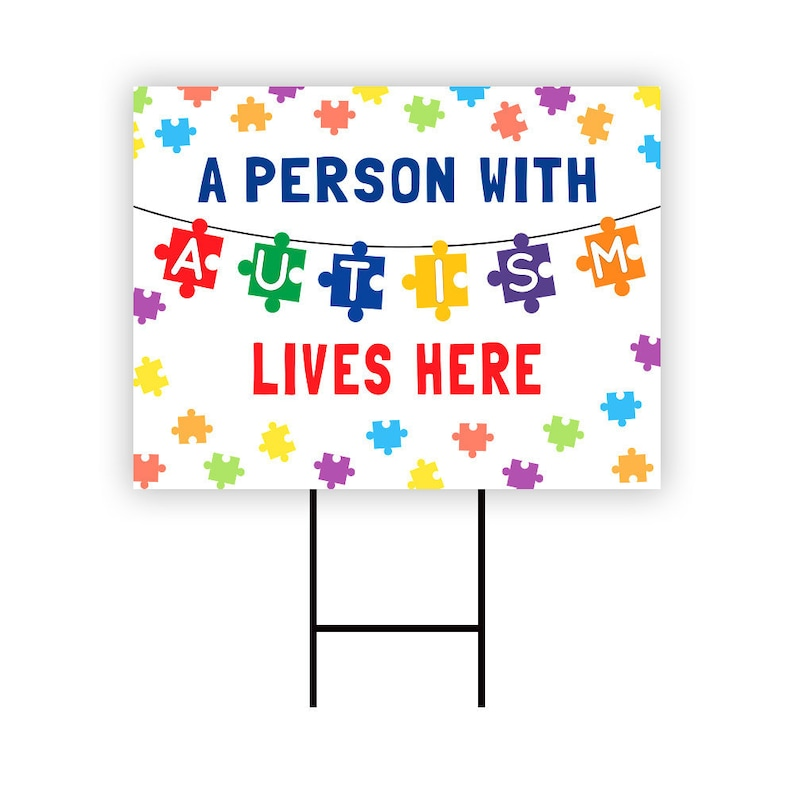 A Person with Autism Lives Here Yard Sign 18 x 12 Coroplast Visible Text Autism Awareness Puzzle Pieces Yard Sign with Metal H-Stake
