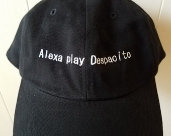 2019315fe31 Alexa play Despacito hat