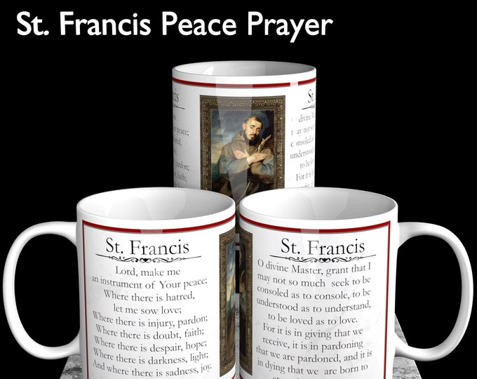 St. Francis of Assisi:  Lord  Make Me An Instrument Of Your Peace