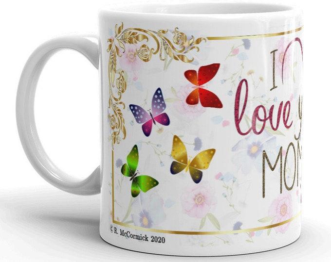 I Love You Mom mug