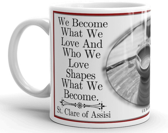We Become What We Love -- St. Clare