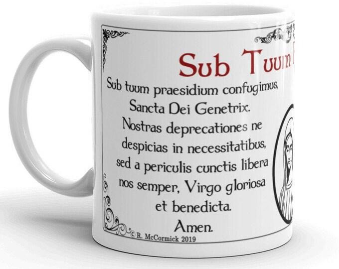 Sub Tuum Praesidium -- We fly to  thy patronage