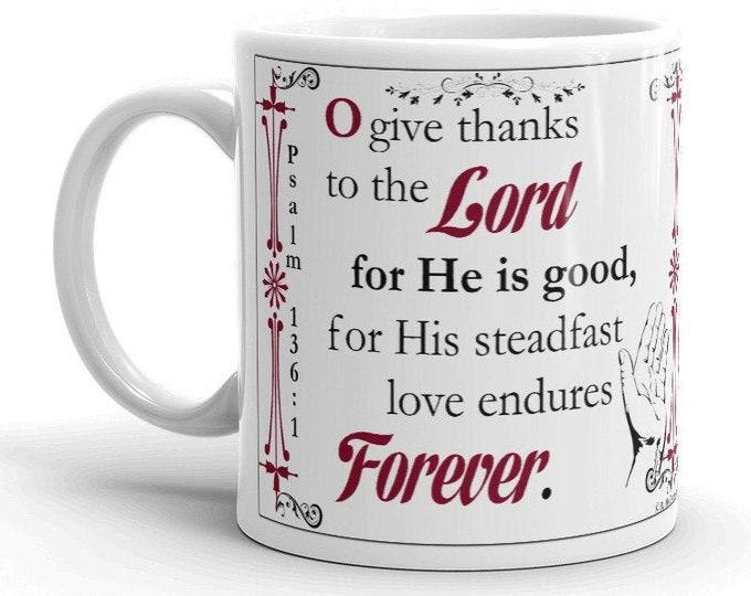 His Love Endures Forever -- Psalm 136:1