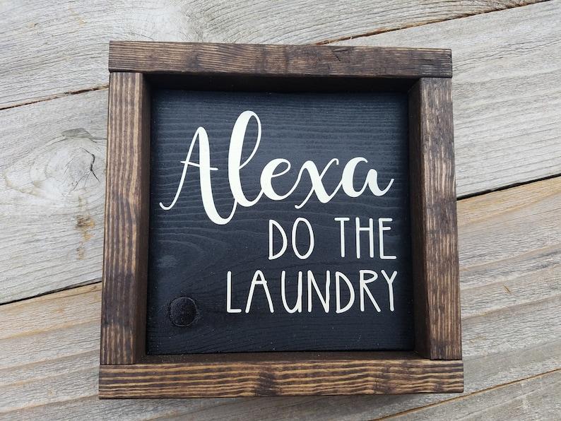 Alexa Do The Laundry-Rustic Wood Framed Mini Wood Sign
