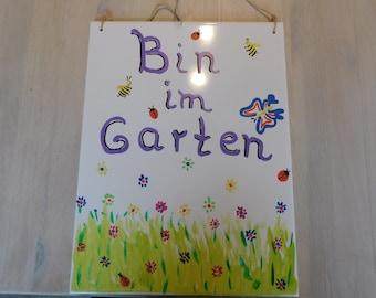 Bin Im Garten ,Wandfliese,Schild