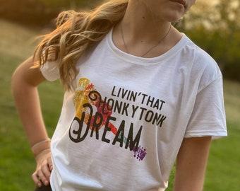 Living that Honky Tonk Dream tee