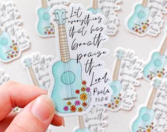 Praise the Lord Psalm 150:6, Ukulele Watercolor Christian Sticker - faith sticker, Jesus sticker, Bible journaling sticker, laptop sticker