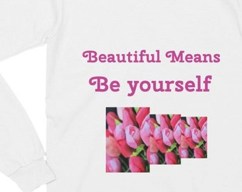 Beautiful Means Be Yourself Long Sleeve Inpsirational T-Shirt