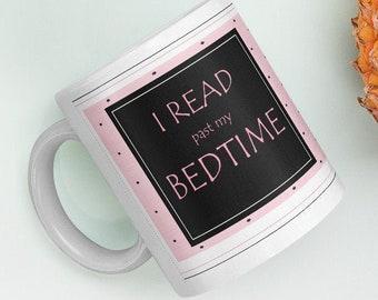 I Read Past My Bedtime Ceramic Mug