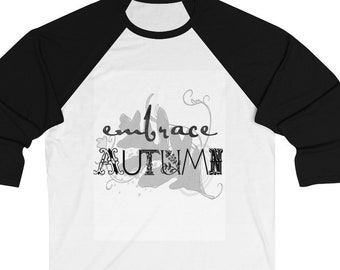 Embrace Autumn Unisex 3/4 Sleeve Baseball Tee