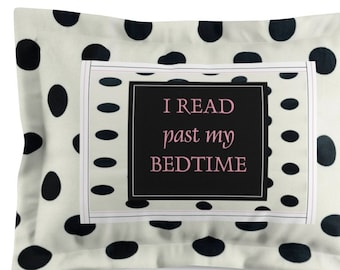 Pillow Shams-Standard Pillow Shams-King Size Pillow Shams-Pillow Covers-Pillow Shams Standard-Pillow Sham Covers-I Read Past My Bedtime