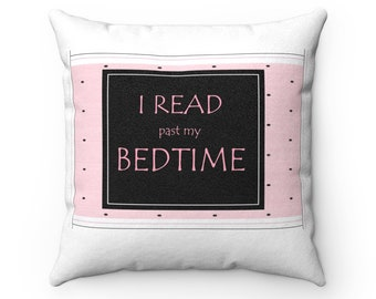 I Read Past My Bedtime Faux Suede Square Pillow