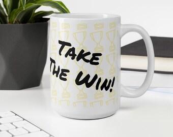 Take The Win! Motivational Gift Mug