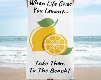 When Life Gives You Lemons...Take Them To The Beach Towel