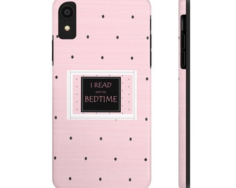I Read Past My Bedtime Tough Phone Cases