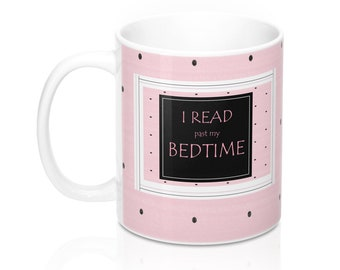 I Read Past My Bedtime Mug