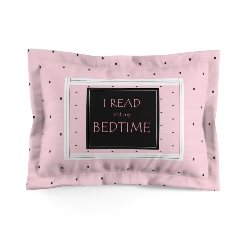 I  Read Past Bedtime Pillow Sham image 0