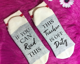 teacher off duty if you can read this socks teacher socks gift for teacher christmas gift teacher gift teacher appreciation stocking