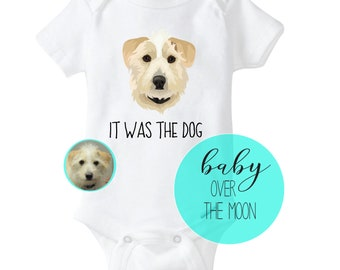 75a352e4c Custom Illustration It Was the Dog Pet Portrait Onesie Gerber Brand Bodysuit  - Baby Shower Gift Newborn Dog Lover Baby Clothes