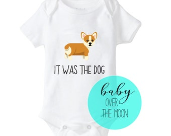13e5e72ae Corgi It Was the Dog Onesie Gerber Brand Bodysuit - Baby Shower Gift  Newborn Dog Lover Baby Clothes