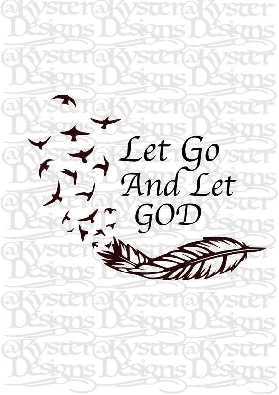 Let Go And Let God Svg Etsy