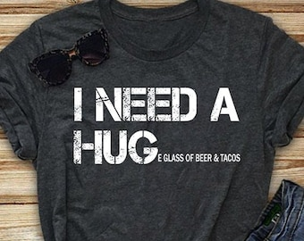 3a0d091f Funny Beer Shirts - I Need a Huge Glass of Beer and Tacos, I Need Beer Shirt,  Mens Beer Shirt, Mens Funny Shirt, Drinking Shirt - Unisex Tee
