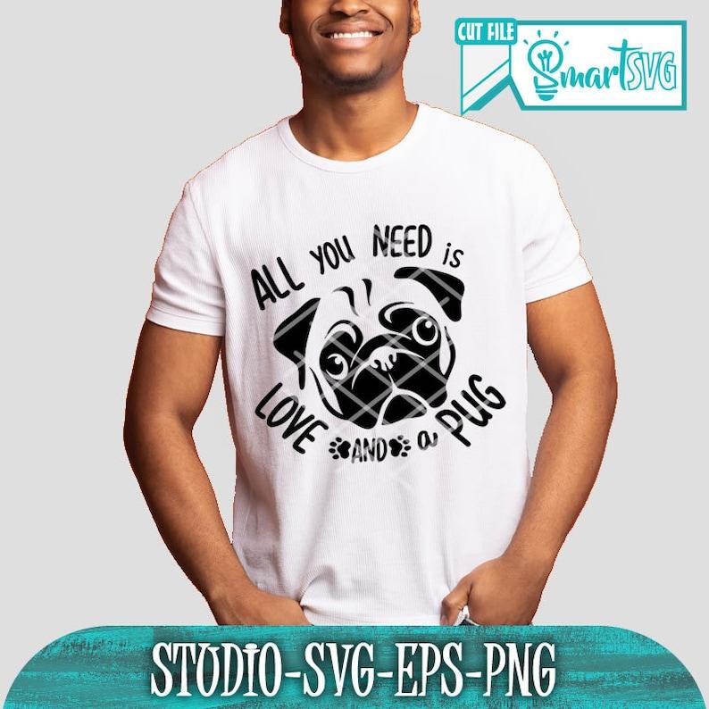 pug quote svg Pug Svg Dog Svg Love and a pug pug life svg Dog Mom svg Paw Print svg puppy svg Pug mom svg All you need is
