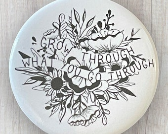 Grow Through What You Go Through Button