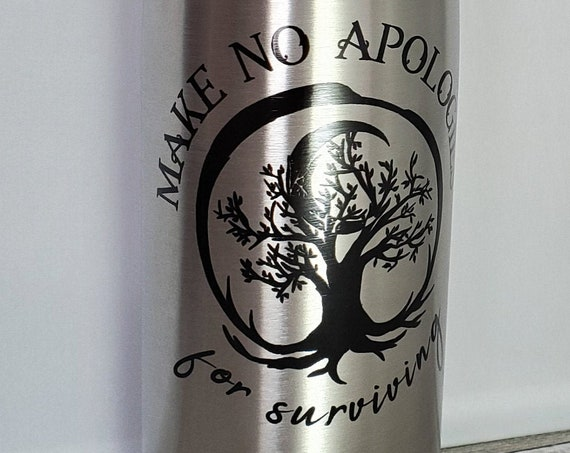 Make No Apologies for Surviving 17oz Stainless Steel Double Wall Bottle