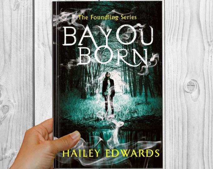 Bayou Born (The Foundling, Book 1)