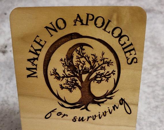 Make No Apologies for Surviving Cellphone Holder (Poplar Hardwood)
