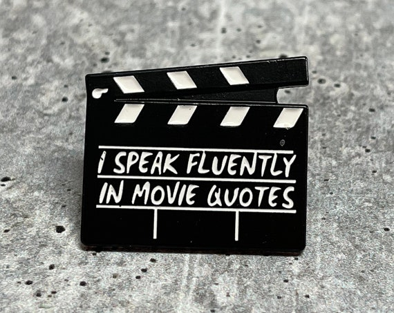 I Speak in Fluent Movie Quotes Metal Pin