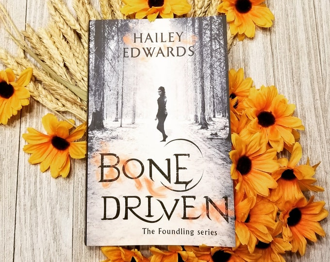 Signed Edition of Bone Driven (The Foundling, Book 2)