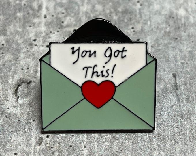 You Got This Metal Pin