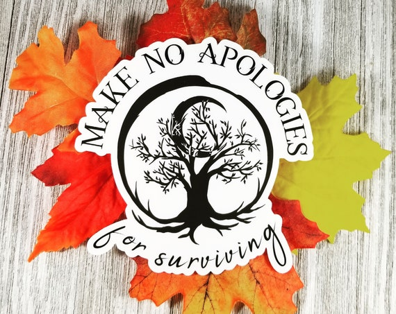 "Make No Apologies for Surviving (Black) Car Window Decal 5"" x 5"""
